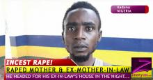 WHY MAN, 32, RAPED EX-WIFE'S MOTHER & HIS OWN MOTHER!